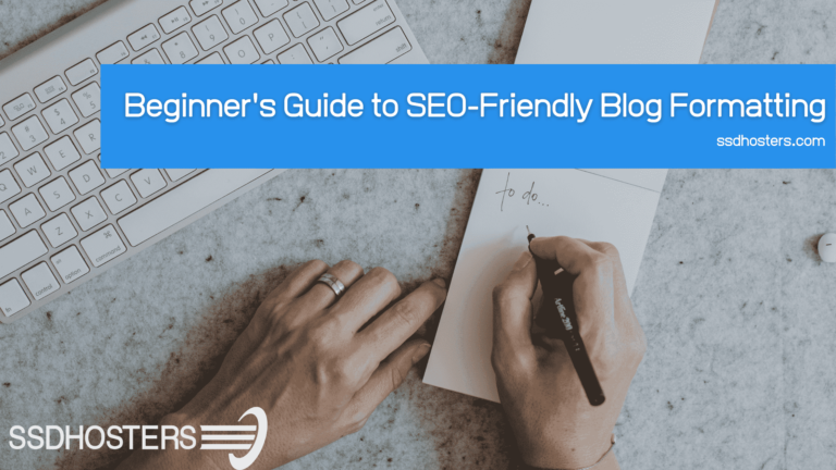 Beginner's Guide to SEO-Friendly Blog Formatting SSDHOSTERS