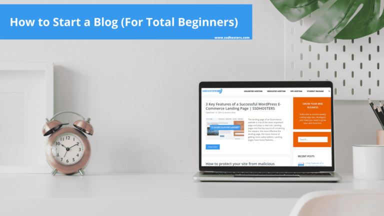 How to Start a Blog (For Total Beginners) | SSDHOSTERS
